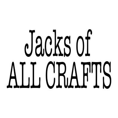 Jacks of ALL CRAFTS
